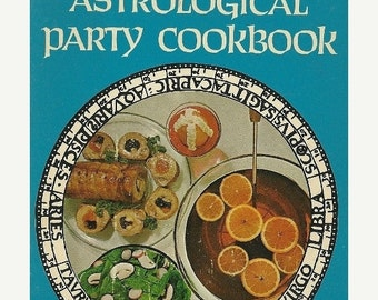 Horoscope Astrology c.1969 Astrological Party Cookbook, Zodiac Recipes, Cooking Recipe Aries, Gemini, Cancer, Pisces, Leo, Libra