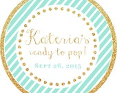 Ready to Pop! Gold Glitter Teal Stripes round sticker label / cupcake topper / thank you tags for birthday party, baby shower, PERSONALIZED
