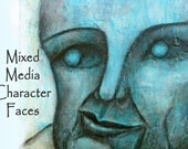 Mixed Media Character Faces painting workshop with immediate access