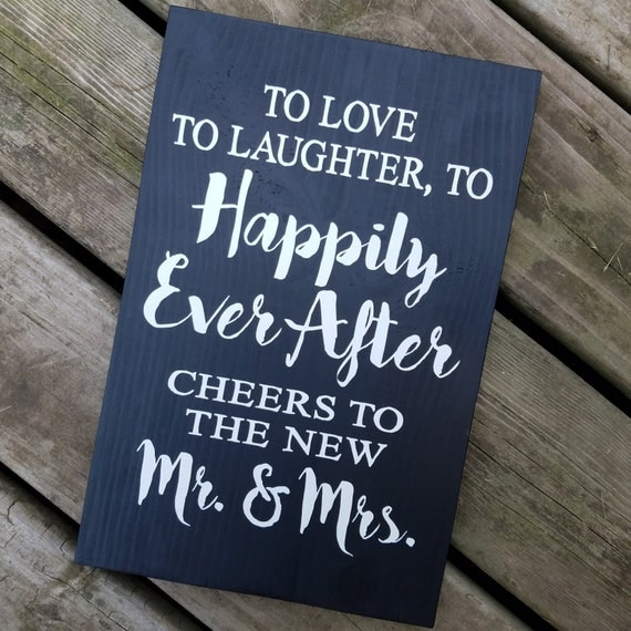To Love Laughter Happily Ever After Cheers to the new Mr and Mrs 9 x 14 Pine Wood Painted Sign