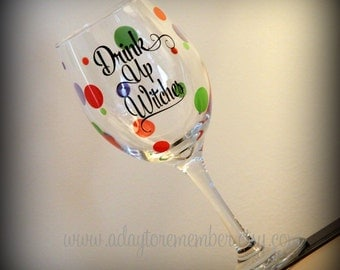 Drink Up Witches White Wine Glass...  Halloween Party Wine Glass...  Perfect Gift for that Halloween Enthusiasts
