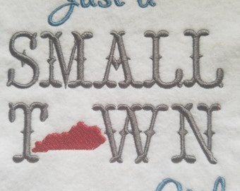 Just A Small Town Girl - Kentucky - Embroidery Design - 2 Sizes