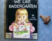 Vintage Little Golden Book, We Like Kindergarten, 1972, 8th Printing