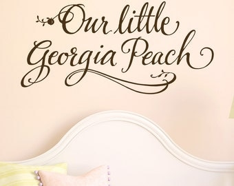 Nursery Decal, Our little Georgia Peach, vinyl wall decal vinyl lettering hand drawn design