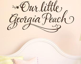 Nursery Decal, Our little Georgia Peach, vinyl wall decal vinyl lettering hand drawn design