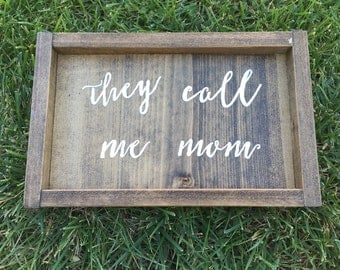 They call me mom WOOD SIGN