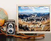 The Mountains are Calling and I Must Go art print digital download