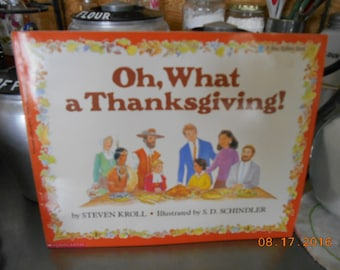 1988 Oh, What a Thanksgiving By Steven Kroll Illustrated by S.D. Schindler