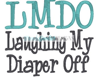 Machine Embroidery/Embroidery Design/LMDO Laughing My Diaper Off/Embroidery Design/Machine Embroidery/INSTANT DOWNLOAD/4x4/5x7