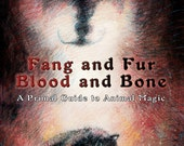 Fang and Fur, Blood and Bone, A Primal Guide to Animal Magic by Lupa - direct from author and signed