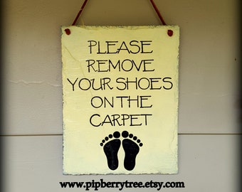 Please Remove Your Shoes On The Carpet - Hand Painted Decorative Slate Sign