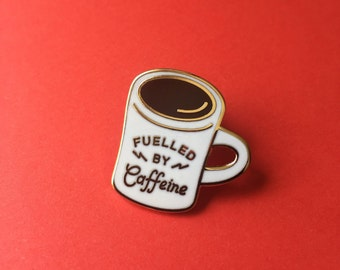 Fuelled by Caffeine Diner Mug Enamel Pin
