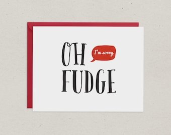 Apology Card | Oh Fudge | Greeting Card