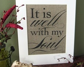 IT is WELL with my SOUL - burlap art print