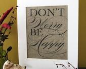 DON'T WORRY be HAPPY - burlap art print