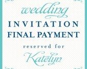 invitation final payment reserved for: Katelyn