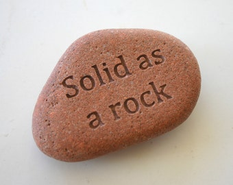 Solid as a rock Engraved Stone
