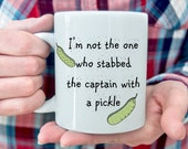 """Law and Order SVU inspired Mug """"I'm Not The One Who Stabbed The Captain With A Pickle""""  Pop Culture TV"""