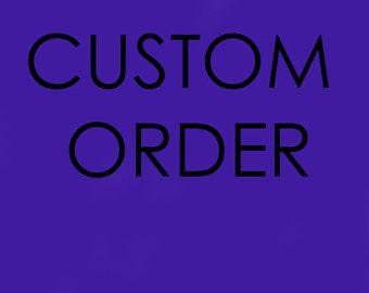Custom Order for K S