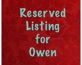 Reserved Listing for Owen