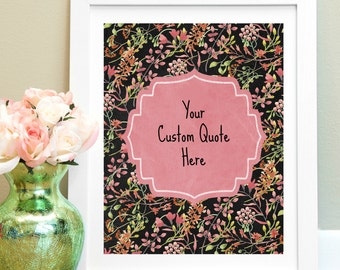 Custom Quote Print, Custom Text, Custom Wall Sign, Personalized Poster, Custom Wall Decor, Pink Black Floral Print