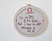 the I'm the Boss hoop ... one of a kind, vintage wit, hand embroidered, wood hoop