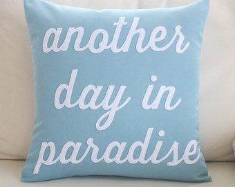 "Outdoor Pillow, Decorative Pillow, ""Another Day in Paradise"" 16 inch outdoor pillow"
