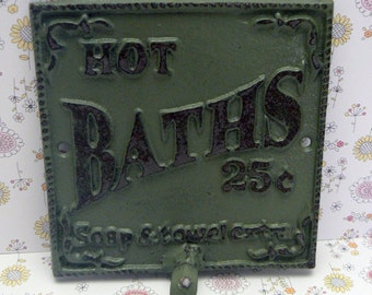 Hot Baths 25 Cents Soap and Towels Extra Towel Cast Iron Hook Bathroom Sign PJ Sage Green Shabby Style Chic Beach Cottage Chic Decor