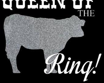 Queen Of The Ring Show Calf SHORT SLEEVE Tee Shirt--Heat Press--4-H Shirt--Farmer Shirt