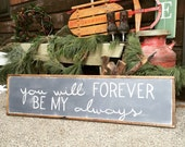 """Hand Painted - Forever & Always - 13""""x49"""" -Distressed - Home Decor"""