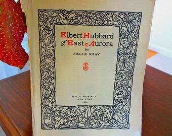 Elbert Hubbard of East Aurora 1926 Felix Shay Cartoons Satire Arts & Crafts Movement Anarchist Socialist Philosophy Politics Loose Paages