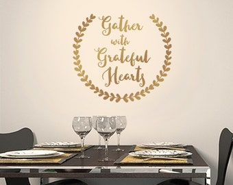 Gather with Grateful Hearts vinyl decal, farmhouse wall art decal, Thanksgiving decor, Dining room decal prayer decor