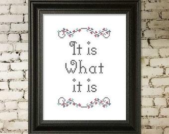 It is what it is Cross-stitch Pattern