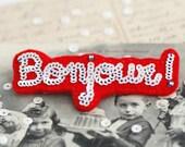 BONJOUR French White Red Felt Brooch