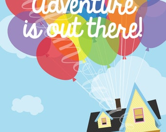 "Pixar's Up Inspired ""Adventure is out there!"" Sign - 8x10 (Digital File)"
