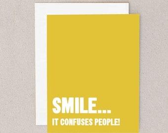 smile... // it confuses people // greeting card // skel // skel design // skel & co