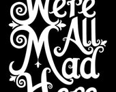 We're All Mad Here | Alice in Wonderland Poster
