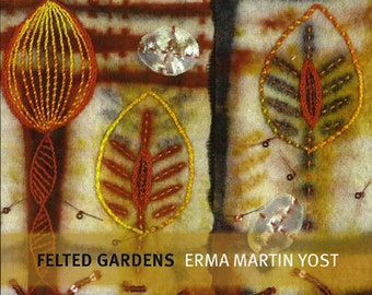Signed copy of Felted Gardens by Erma Martin Yost