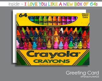 Crayola Crayon Card, Funny Anniversary, Sweetest Day Card, I Love You Card, card for artist, crayon art, Crayola 64s, humor, card for child
