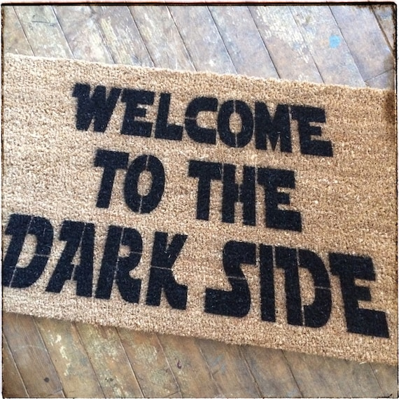 Dark side welcome doormat novelty geek stuff by damngooddoormats - Geeky welcome mats ...