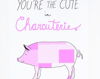 You're the Cute in Charcuterie Greeting Card