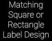 Made To Match Square or Rectangle Label Design