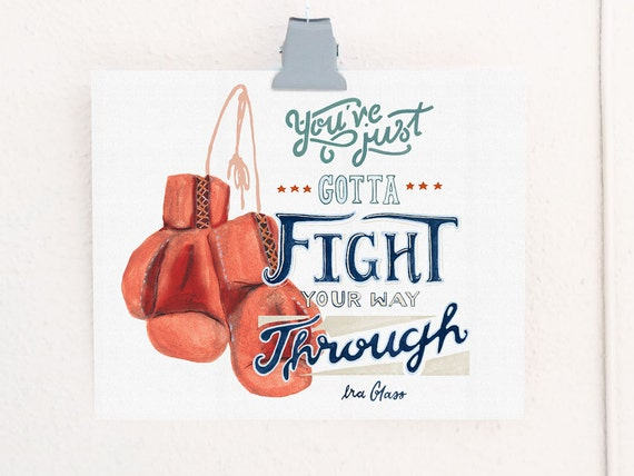 Fight Your Way Through Lettered Print