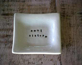 Soul sister, ceramic ring dish, best friend gift