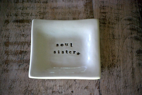 Soul sister, ceramic ring dish, best friend gift