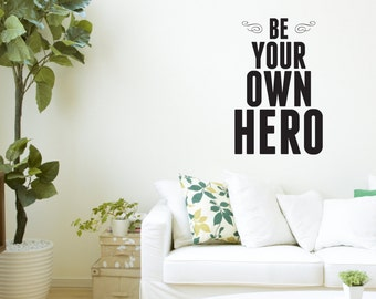 Be your own hero - Vinyl wall art quote