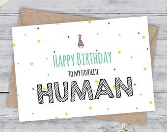 Funny Birthday Card - Boyfriend Birthday - Funny Card  - Happy Birthday to my favorite Human