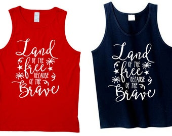 Land of the Free Because of the Brave - Patriotic Bodysuit, Tank Top or Tshirt