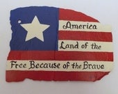 Slate Sign, America Land of the Free Because of the Brave, Hand Painted Wall Art Sign, Distressed, Primitive Sign