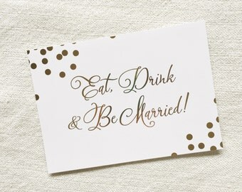 Confetti Gold Foil Eat Drink & Be Married Sign, Wedding Sign, Gold Wedding Sign, Wedding Decoration, Bar Sign, Calligraphy Wedding Sign